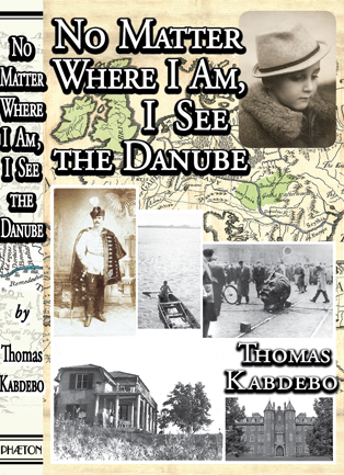 'No Matter Where I Am, I See the Danube' by Thomas Kabdebo