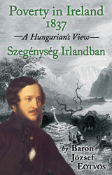 Poverty in Ireland, 1837 - A Hungarian's View